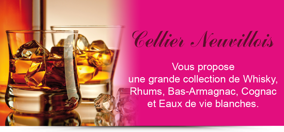 Whisky, Rhum, bas-armagnac,Cognac, eaux de vie